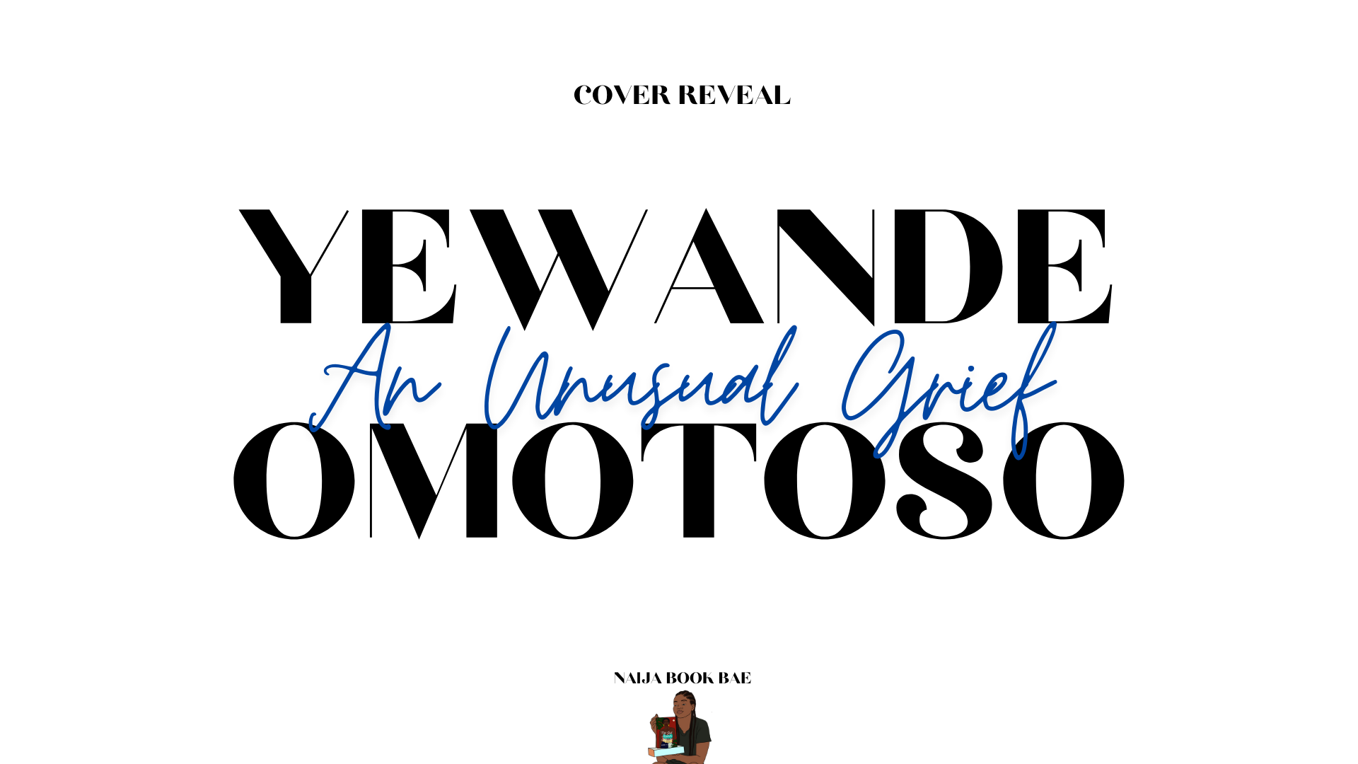 Cover Reveal: An Unusual Grief by Yewande Omotoso