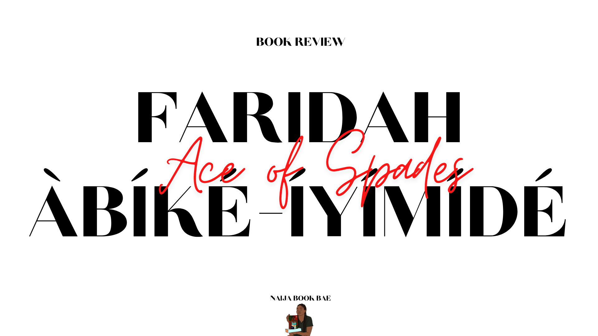 Ace of Spades by Faridah Àbíké-Íyímídé aka An epic queer book featuring black characters about deep-seated racism and betrayal.