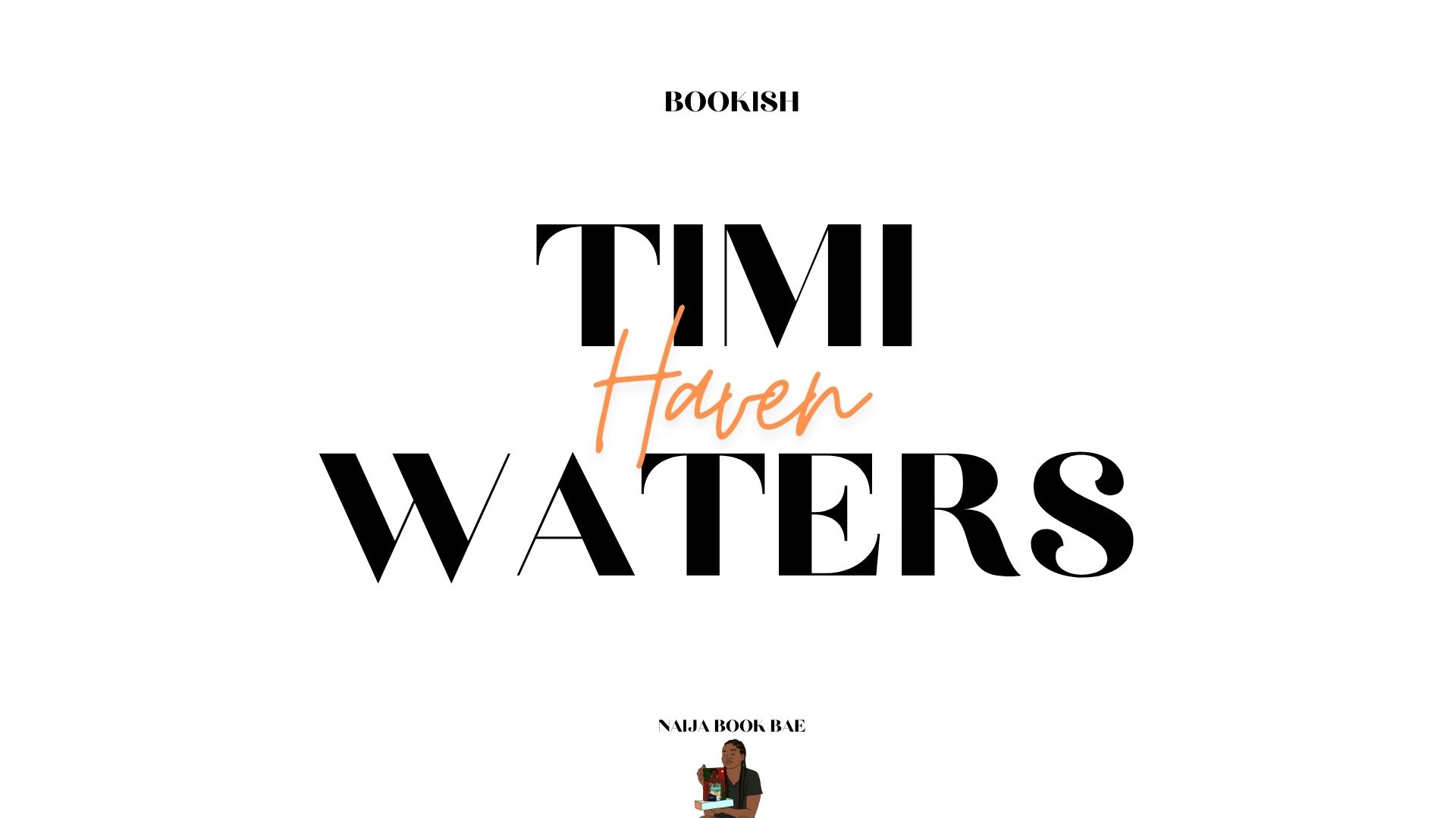 Haven (A Twin Bliss Resort Novel) by Timi Waters | A Newly Released Nigerian Romance Novel!